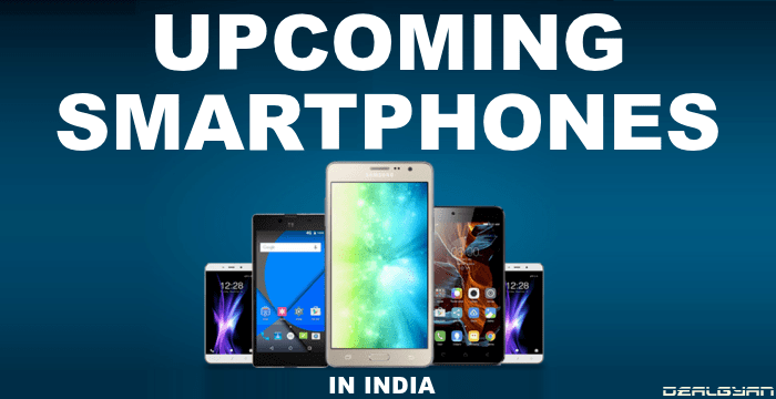 Upcoming Smartphones In India 2018