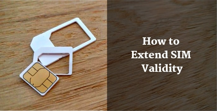 How to Extend SIM Validity Without Recharge - Airtel, Vodafone & Idea